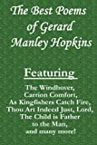 Gerard Manley Hopkins The Best Poems of Gerard Manley Hopkins: Featuring