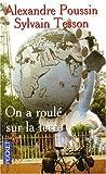 echange, troc Alexandre Poussin, Sylvain Tesson - On a roulé sur la terre