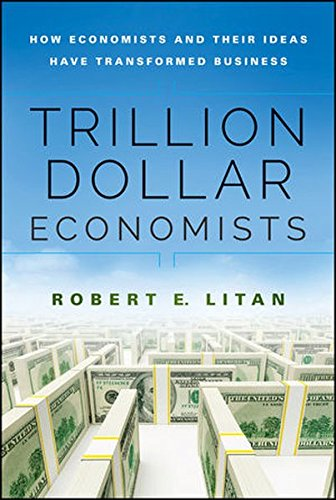 the-trillion-dollar-economists-how-economists-and-their-ideas-have-transformed-business-bloomberg