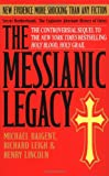 The Messianic Legacy (0385338465) by Baigent, Michael