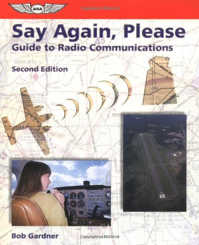Say Again, Please: Guide to Radio Communications with Map (Focus Series)
