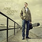 Arne Jansen Trio Younger Than That Now