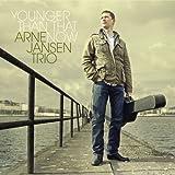 Younger Than That Now Arne Jansen Trio