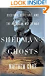 Sherman's Ghosts: Soldiers, Civilians...