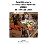Retail Strategic International Expansion (SIRE2) Theory and Cases ~ Brenda Sternquist