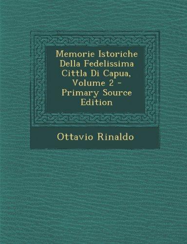Memorie Istoriche Della Fedelissima Cittla Di Capua, Volume 2