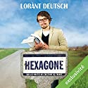 Hexagone : sur les routes de l'Histoire de France Audiobook by Lorànt Deutsch Narrated by Lorànt Deutsch