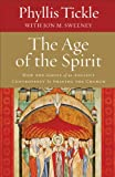 Age of the Spirit, The: How the Ghost of an Ancient Controversy Is Shaping the Church (0801014808) by Tickle, Phyllis