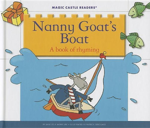 Nanny Goat's Boat: A Book of Rhyming (Magic Castle Readers: Creative Arts)