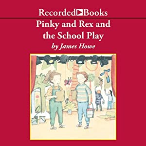 Pinky and Rex and the School Play | [James Howe]