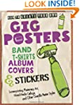 How to Create Your Own Gig Posters, B...