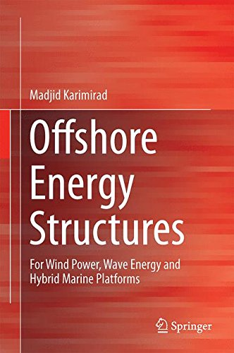 Offshore Energy Structures: For Wind Power, Wave Energy and Hybrid Marine Platforms