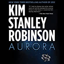 Aurora (       UNABRIDGED) by Kim Stanley Robinson Narrated by Ali Ahn