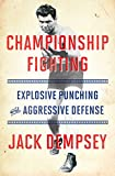 Championship Fighting: Explosive Punching and Aggressive Defense