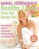 img - for Mariel Hemingway's Healthy Living from the Inside Out book / textbook / text book