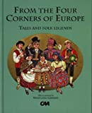 From the Four Corners of Europe: Tales and Folk Legends