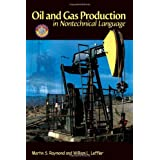 Oil & Gas Production in Nontechnical Language ~ William L. Leffler