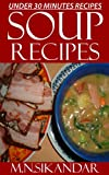 Soup Recipes Under 30 Minutes: Top 30 Quick & Easy Soup Recipes That Everyone Will Love