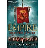 Arrows of Fury (Empire) Riches, Anthony ( Author ) Nov-28-2011 Paperback Anthony Riches