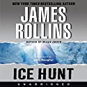 Ice Hunt (       UNABRIDGED) by James Rollins Narrated by John Meagher
