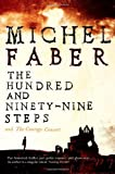 The Hundred and Ninety-Nine Steps: The Courage Consort Michel Faber