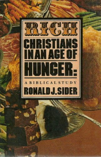 Rich Christians in an Age of Hunger: A Biblical Study