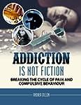 Addiction: addiction is not fiction b...