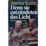 """Denn sie entz�ndeten das Licht. Geschichte der Etrusker - die L�sung eines R�tselsvon """"Werner Geschichte -..."""""""