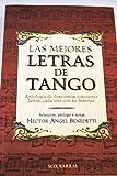 img - for Las Mejores Letras de Tango: Antologia de Doscientas Cincuenta Letras, Cada Una Con Su Historia book / textbook / text book