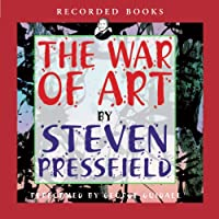 The War of Art: Winning the Inner Creative Battle (       UNABRIDGED) by Steven Pressfield Narrated by George Guidall