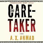 The Caretaker | A. X. Ahmad