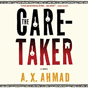 The Caretaker | [A. X. Ahmad]