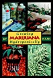 img - for Growing Marijuana Hydroponically   [GROWING MARIJUANA HYDROPONICAL] [Paperback] book / textbook / text book