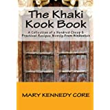 The Khaki Kook Book: A Collection Of A Hundred Cheap & Practical Recipes Mostly From Hindustan ~ Mary Kennedy Core