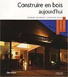echange, troc Jacques Repiquet, Laurence Duca - Construire en bois aujourd'hui : Construire, rénover, habiter