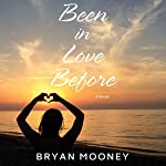 Been in Love Before: A Novel | Bryan Mooney
