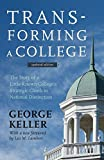 img - for Transforming a College: The Story of a Little-Known College's Strategic Climb to National Distinction book / textbook / text book