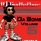 Da Bomb Vol 5