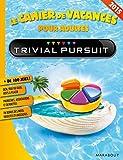 Le cahier de vacances pour adultes 2015 - Trivial Pursuit