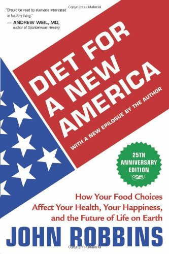 Diet for a New America: How Your Food Choices Affect Your Health, Happiness and the Future of Life on Earth Second Edition (Diet For America compare prices)
