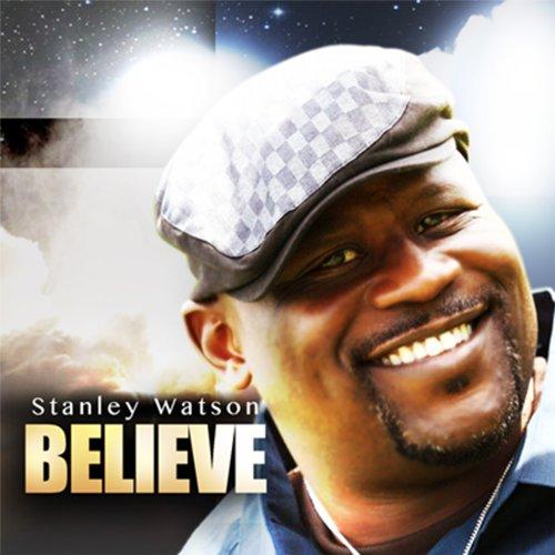 Stanley Watson - Believe