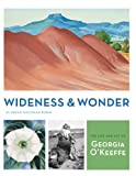 Image of Wideness and Wonder: The Life and Art of Georgia O'Keeffe