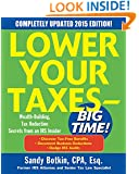 Lower Your Taxes - BIG TIME! 2015 Edition: Wealth Building, Tax Reduction Secrets from an IRS Insider (Lower Your Taxes-Big Time)