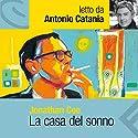 La casa del sonno Audiobook by Jonathan Coe Narrated by Antonio Catania