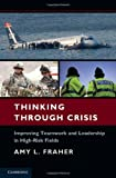 img - for Thinking Through Crisis: Improving Teamwork and Leadership in High-Risk Fields by Amy L. Fraher (2011-04-04) book / textbook / text book