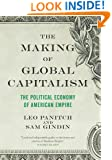 The Making of Global Capitalism: The Political Economy Of American Empire