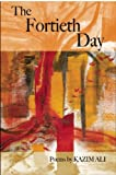 The Fortieth Day (American Poets Continuum)