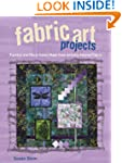 Fabric Art Projects: Fashion and Deco...