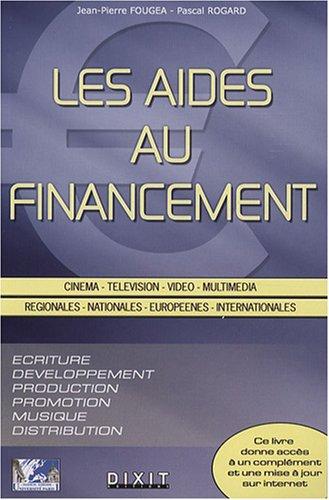 Les aides au financement : Cinéma, télévision, vidéo, multimédia