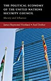 img - for The Political Economy of the United Nations Security Council: Money and Influence book / textbook / text book